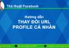 Huong dan thay doi Url Profile Ca nhan tren facebook