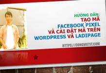 Hướng dẫn Tạo mã FACEBOOK PIXEL và cài đặt mã trên Wordpress và Ladipage
