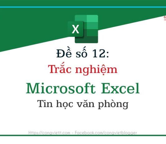 de so 12 - trac nghiem microsoft excel - tin hoc van phong - congvietit.com
