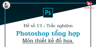 de so 13 - trac nghiem photoshop tong hop - mon thiet ke do hoa - congvietit.com
