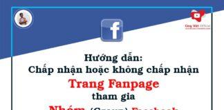 Hướng dẫn Chấp nhận hoặc không chấp nhận trang tham gia Nhóm (Group) Facebook