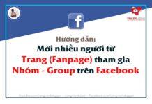 Hướng dẫn Mời nhiều người từ Trang (Fanpage) tham gia Nhóm (Group) trên Facebook