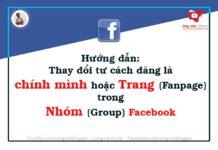 Hướng dẫn Thay đổi tư cách đăng là chính mình hoặc Trang trong nhóm Facebook